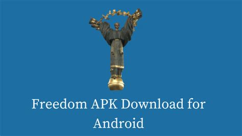freeeom apk freedom apk for android official website version 2 0 6 tech tip trick