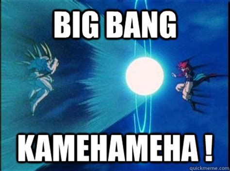 Big Bang Meme - big bang kamehameha memes quickmeme