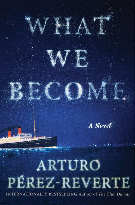 what we become what we become book by arturo perez reverte official publisher page simon schuster