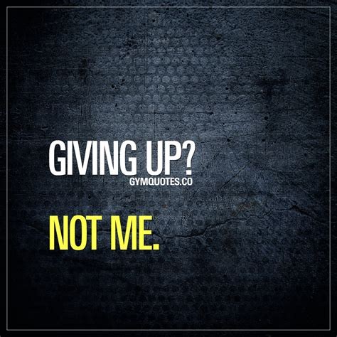 quotes about not giving up motivation quotes get your motivational quotes