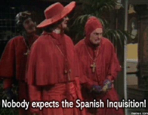 Spanish Inquisition Meme - nobody expects the spanish inquisition memes com