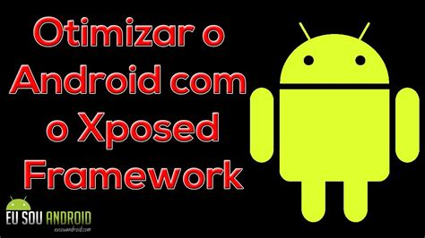 tutorial xposed android tutorial como otimizar o android com o xposed framework