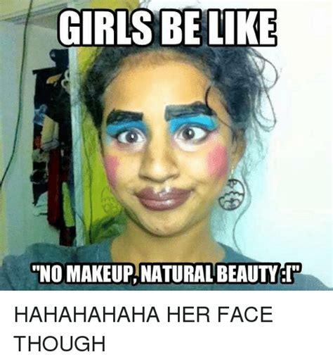 No Makeup Selfie Meme - funny no makeup meme life style by modernstork com