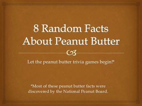 8 Facts On by 8 Random Facts About Peanut Butter