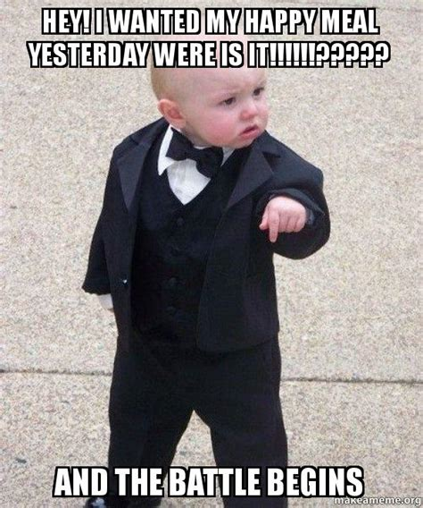 Godfather Baby Meme - hey i wanted my happy meal yesterday were is it