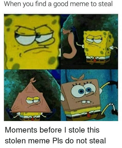 Find A Meme - funny stolen memes of 2017 on sizzle from people