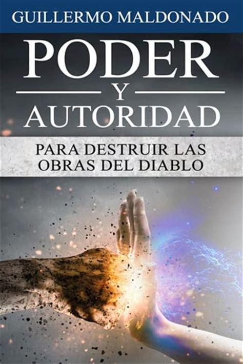 libro esclavas del poder un poder y autoridad para destruir las obras del diablo libro guillermo maldonado