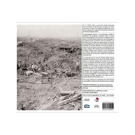 2915243565 la guerre vue du ciel la guerre vue du ciel 1914 1918 le front en belgique