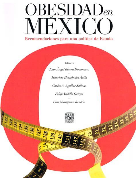 libro codigo de la obesidad obesidad en m 233 xico recomendaciones para una pol 237 tica de estado 9786070238611 libro