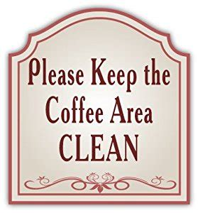 Amazon.com : Please Keep the Coffee Area Clean Sign Car