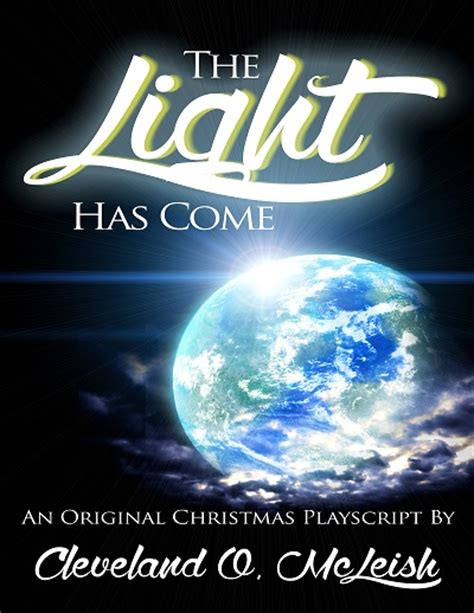 light has come the of a christian playwright