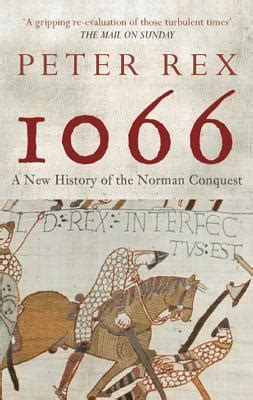1066 invader was britain s wealthiest in history daily mail 1066 a new history of the norman conquest by rex