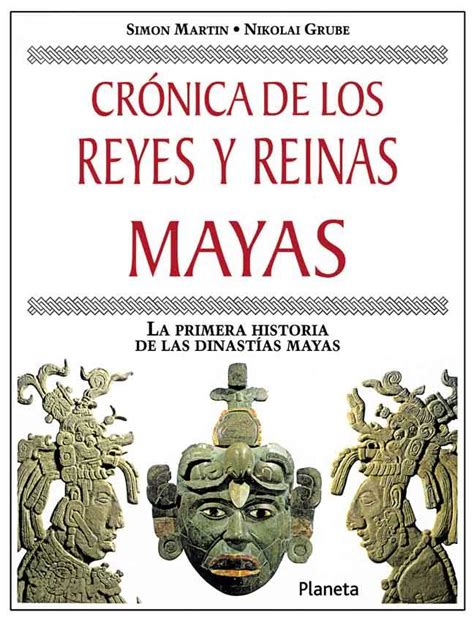 libro reyes y reinas de cr 243 nica de los reyes y reinas mayas la primera historia de las dinast 237 as mayas de simon