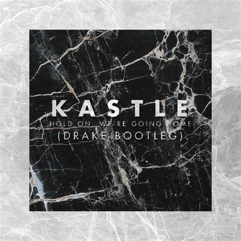 hold on we re coming home kastle remix