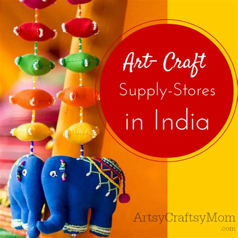 and craft craft supply stores in india artsy craftsy
