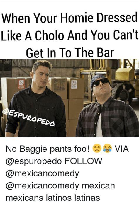 Cholo Memes - 25 best memes about a cholo a cholo memes