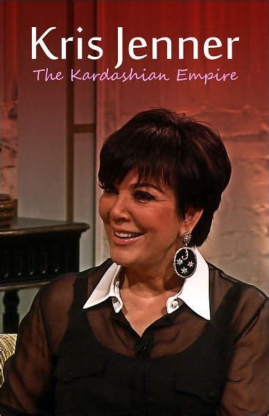 biography kim kardashian book kris jenner the kardashian empire by the biography