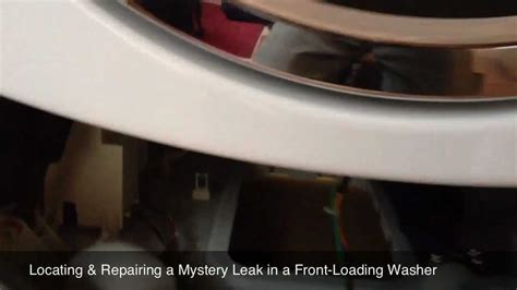 Front Load Washer Leaking From Door Locating And Repairing A Mystery Leak In A Front Loading Washing Machine