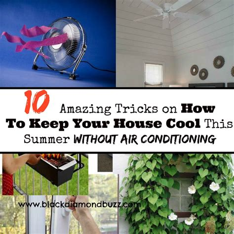 how to keep your house cool 10 amazing tricks on how to keep your house cool this summer