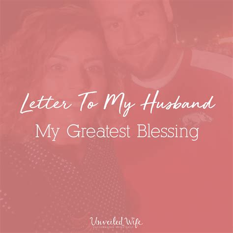 letter to my husband letter to my husband my greatest blessing