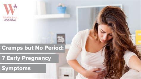 cramps   period  early pregnancy symptoms