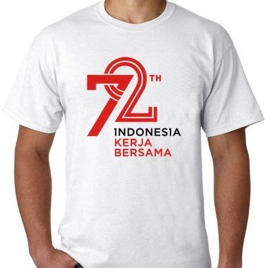 Kaos Tshirt Hut Ri Ke 72 Agustus 1 Putih kaos hut ri 72 merdeka 17 agustus versi 2017 1 kaos premium