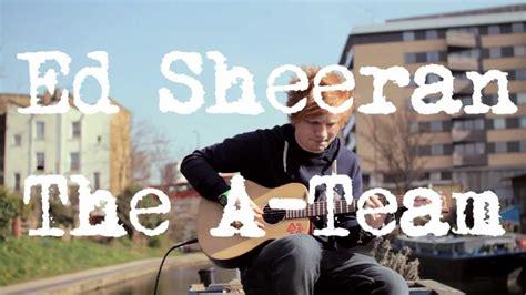 ed sheeran a team ed sheeran the a team acoustic boat sessions youtube