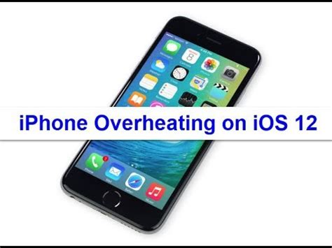 iphone overheating after ios 12 update fixed