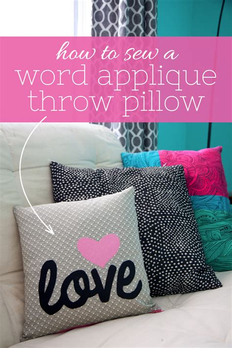 How To Sew A Decorative Pillow by How To Sew A Word Applique Throw Pillow