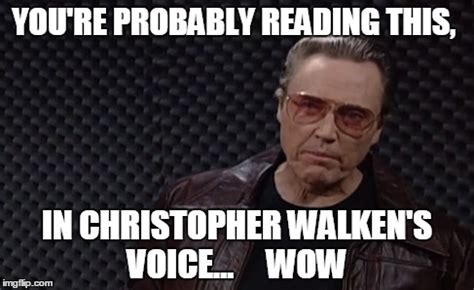 Christopher Meme - christopher walken imgflip