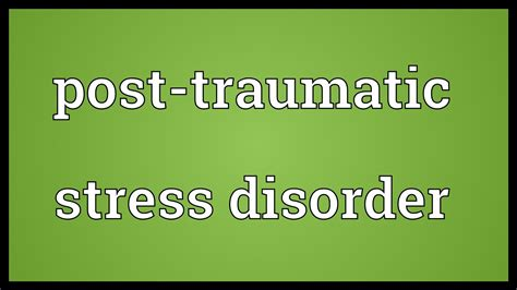 post traumatic stress disorder meaning