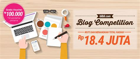 blibli blog pemenang blibli blog competition total hadiah rp 18 4