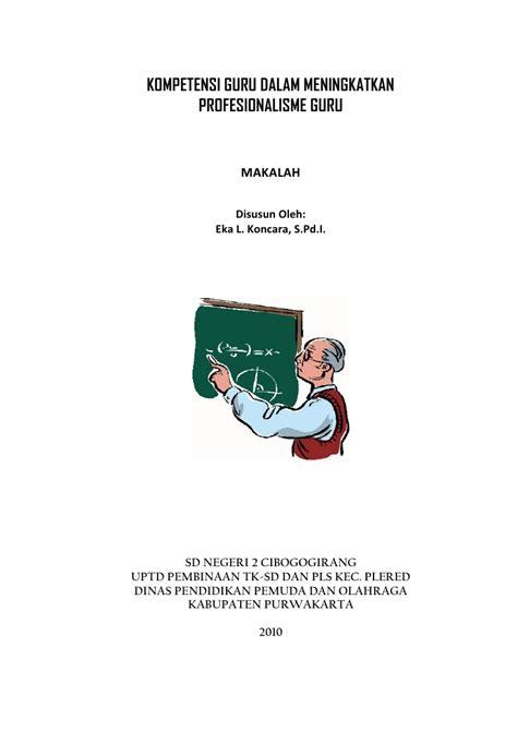 Supervisi Pnddkn Meningkatkan Kualitas Profesionalisme Guru 28526777 makalah kompetensi guru dalam meningkatkan