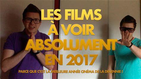 film 2017 a voir les films 192 voir absolument en 2017 youtube