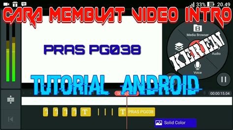 cara membuat opening video di ulead cara membuat intro di kinemaster tutorial kinemaster