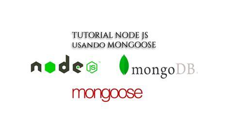 node js mongodb tutorial youtube mongoose node js tutorial youtube