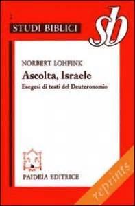 ascolta israele testo ascolta israele esegesi di testi deuteronomio libro