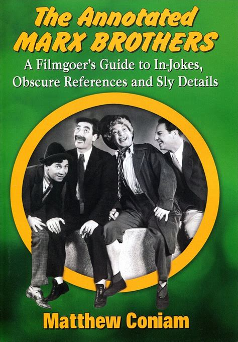 the animated marx brothers hardback books annotated marx brothers a filmgoer s guide to in jokes