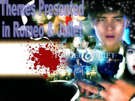 theme exles in plays romeo and juliet powerpoint