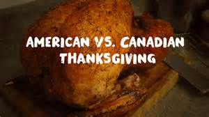 when is thanksgiving in america 6 differences between canadian and american thanksgiving