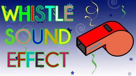 whistle sound effect whistle sound effect