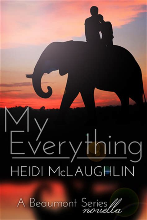 my everything a beaumont series novella my everything the beaumont series 1 5 by heidi