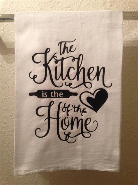 Kitchen Towels With Sayings Kitchen Towel The Kitchen Is The Of The Home