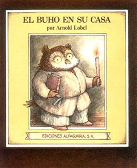 libro buho en casa arnold lobel historias de t 201 la teter 237 a