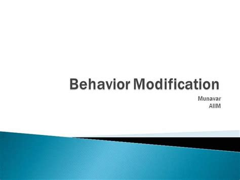 Behavior Modification Uses Learning Principles To Change S Actions Or Feelings by Behavior Modification Authorstream