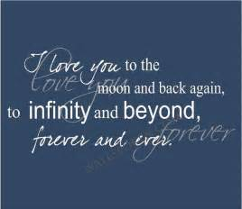 I Love You To The Moon And Back Quote by I Love You To The Moon And Back To Infinity And Beyond