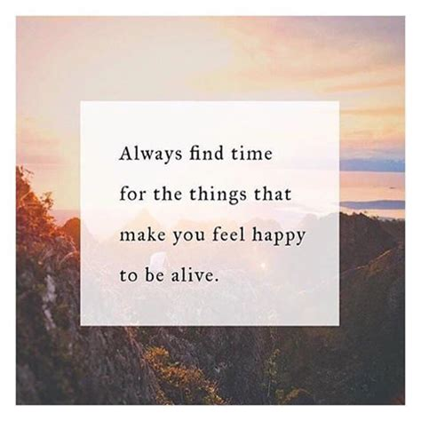 the happier approach be to yourself feel happier and still accomplish your goals books always find time for the things that make you feel happy