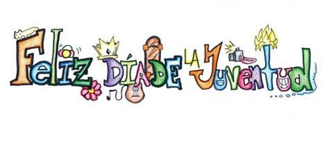 imagenes feliz dia de la juventud feliz d 237 a de la juventud edicion impresa abc color