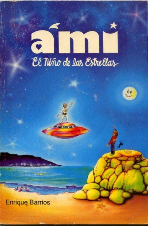 libro ami y perlita fantastico libro para ni 241 os y adolescentes ami el ni 241 o de las estrellas de enrique barrios