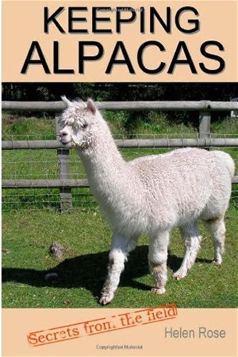 the alpaca books keeping alpacas secrets from the field book written by
